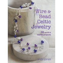 Wire and Bead Celtic Jewelry: 35 Quick & Stylish Projects by Linda Jones, 9781782490920