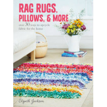 Rag Rugs, Pillows, and More: Over 30 Ways to Upcycle Fabric for the Home by Elspeth Jackson, 9781782493631