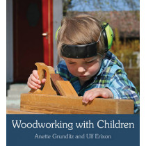 Woodworking with Children by Anette Grunditz, 9781782500391
