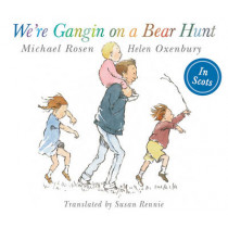 We're Gangin on a Bear Hunt: We're Going on Bear Hunt in Scots by Michael Rosen, 9781782503163