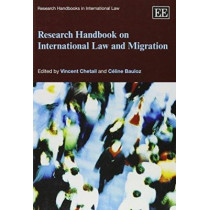 Research Handbook on International Law and Migration by Vincent Chetail, 9781782549154
