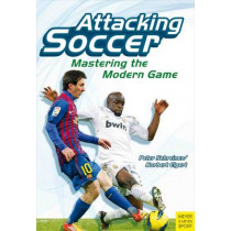 Attacking Soccer: Mastering the Modern Game by Peter Schreiner, 9781782550082