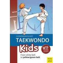 Taekwondo Kids: From White Belt to Yellow/Green Belt by Volker Dorenmann, 9781782550211