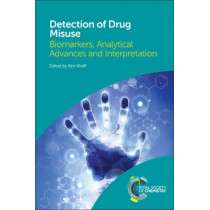 Detection of Drug Misuse: Biomarkers, Analytical Advances and Interpretation by Kim Wolff, 9781782621577