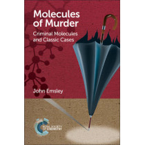 Molecules of Murder: Criminal Molecules and Classic Cases by John Emsley, 9781782624745