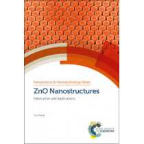 ZnO Nanostructures: Fabrication and Applications by Yue Zhang, 9781782627418