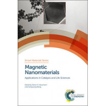 Magnetic Nanomaterials: Applications in Catalysis and Life Sciences by Stefan H. Bossmann, 9781782627883