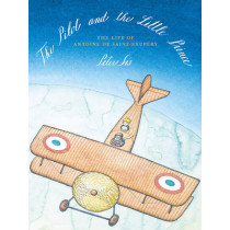 The Pilot and the Little Prince by Peter Sis, 9781782690597