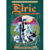 The Michael Moorcock Library: Elric, Weird of the White Wolf, Volume 4 by Roy Thomas, 9781782762904