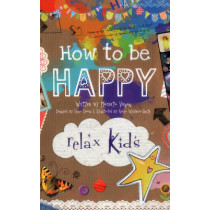 Relax Kids - How to be Happy: 52 Positive Activities for Children by Marneta Viegas, 9781782791621