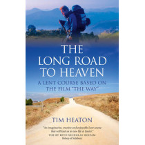 "The Long Road to Heaven: A Lent Course Based on the Film ""The Way"" by Tim Heaton, 9781782792741"