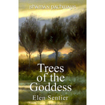 Shaman Pathways - Trees of the Goddess: A New Way of Working with the Ogham by Elen Sentier, 9781782793328