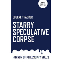 Starry Speculative Corpse by Eugene Thacker, 9781782798910