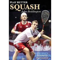 Play Better Squash by John Beddington, 9781782812364