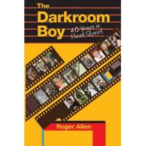Darkroom Boy: 40 Years in Fleet Street by Allen Roger, 9781782815235
