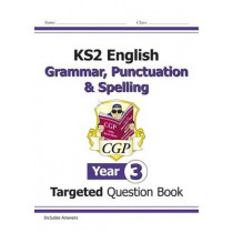 KS2 English Targeted Question Book: Grammar, Punctuation & Spelling - Year 3 by CGP Books, 9781782941316
