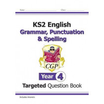 KS2 English Targeted Question Book: Grammar, Punctuation & Spelling - Year 4 by CGP Books, 9781782941323