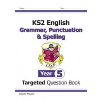 KS2 English Targeted Question Book: Grammar, Punctuation & Spelling - Year 5 by CGP Books, 9781782941330