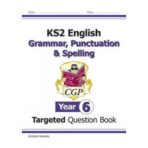 KS2 English Targeted Question Book: Grammar, Punctuation & Spelling - Year 6 by CGP Books, 9781782941347