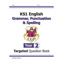 KS1 English Targeted Question Book: Grammar, Punctuation & Spelling - Year 2 by CGP Books, 9781782941927
