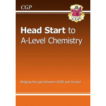 Head Start to A-level Chemistry by CGP Books, 9781782942801