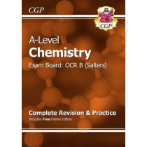 A-Level Chemistry: OCR B Year 1 & 2 Complete Revision & Practice with Online Edition by CGP Books, 9781782943037