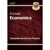 A-Level Economics: Year 1 & 2 Complete Revision & Practice by CGP Books, 9781782943471
