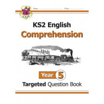 KS2 English Targeted Question Book: Year 5: Comprehension by CGP Books, 9781782944508