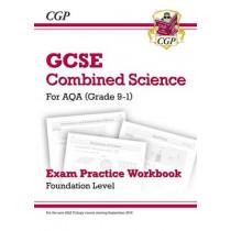Grade 9-1 GCSE Combined Science: AQA Exam Practice Workbook - Foundation by CGP Books, 9781782944867