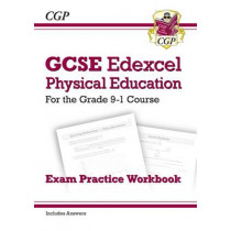 GCSE Physical Education Edexcel Exam Practice Workbook - for the Grade 9-1 Course (incl Answers) by CGP Books, 9781782945307