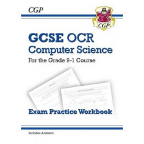 GCSE Computer Science OCR Exam Practice Workbook - for the Grade 9-1 Course (includes Answers) by CGP Books, 9781782946038