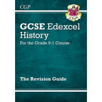 GCSE History Edexcel Revision Guide - for the Grade 9-1 Course by CGP Books, 9781782946052