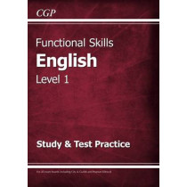 Functional Skills English Level 1 - Study & Test Practice by CGP Books, 9781782946298