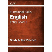 Functional Skills English Entry Level 3 - Study & Test Practice by CGP Books, 9781782946311