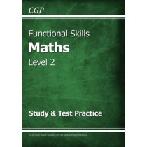 Functional Skills Maths Level 2 - Study & Test Practice by CGP Books, 9781782946335