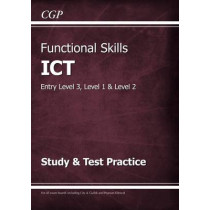 Functional Skills ICT - Entry Level 3, Level 1 and Level 2 - Study & Test Practice by CGP Books, 9781782946465