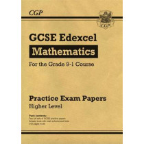 New GCSE Maths Edexcel Practice Papers: Higher - For the Grade 9-1 Course by CGP Books, 9781782946595