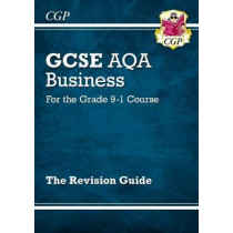 New GCSE Business AQA Revision Guide - For the Grade 9-1 Course by CGP Books, 9781782946892