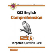 New KS2 English Targeted Question Book: Year 5 Comprehension - Book 2 by CGP Books, 9781782947011