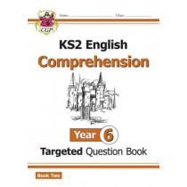 New KS2 English Targeted Question Book: Year 6 Comprehension - Book 2 by CGP Books, 9781782947028