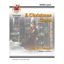 New Grade 9-1 GCSE English - A Christmas Carol Workbook (includes Answers) by CGP Books, 9781782947806