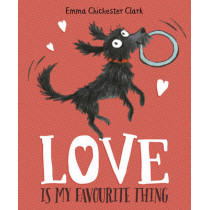 Love Is My Favourite Thing: A Plumdog Story by Emma Chichester Clark, 9781782951476