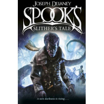 Spook's: Slither's Tale: Book 11 by Joseph Delaney, 9781782952565
