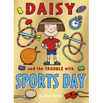 Daisy and the Trouble with Sports Day by Kes Gray, 9781782952855