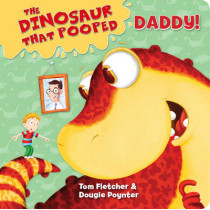 The Dinosaur That Pooped Daddy! by Tom Fletcher, 9781782956396