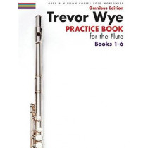 Trevor Wye: Practice Books For The Flute - Omnibus Edition Books 1-6 (Book Only) by Trevor Wye, 9781783054251