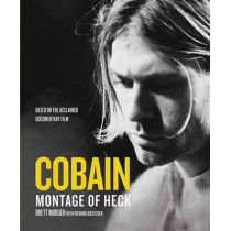 Kurt Cobain: A Montage of Heck by Brett Morgen, 9781783059669