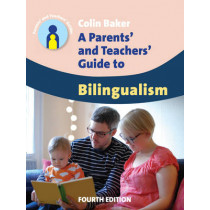 A Parents' and Teachers' Guide to Bilingualism by Colin Baker, 9781783091591