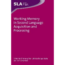 Working Memory in Second Language Acquisition and Processing by Zhisheng (Edward) Wen, 9781783093588