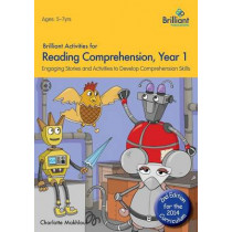Brilliant Activities for Reading Comprehension, Year 1 (2nd Ed): Engaging Stories and Activities to Develop Comprehension Skills by Charlotte Makhlouf, 9781783170708